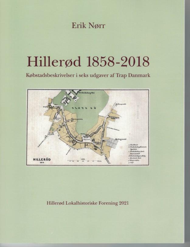 Erik Nørrs bog, Hillerød 1858 - 2018
