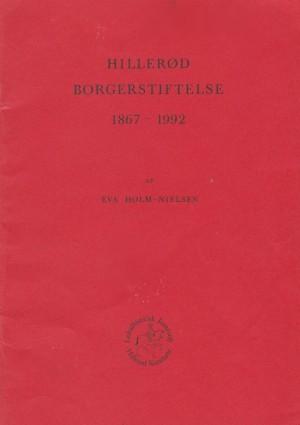 Hillerød Borgerstiftelse 1867-1992_NEW